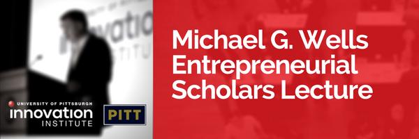 Wells Entrepreneurial Scholars Lecture
